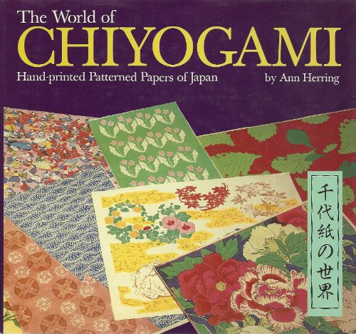 9780870118135: The World of Chiyogami: Hand-Printed Patterned Papers of Japan