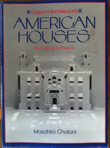 9780870118371: Origami Architecture: American Houses Pre-Colonial to Present