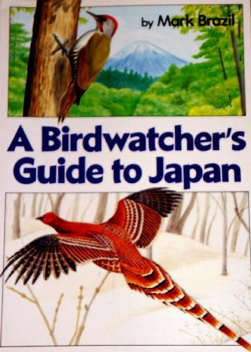 A Bird Watcher's Guide to Japan: Brazil, Mark