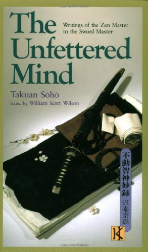 9780870118517: The Unfettered Mind: Writings of the Zen Master to the Sword Master (The Way of the Warrior Series)