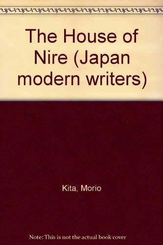The House of Nire (Japan's Modern Writers): Morio Kita