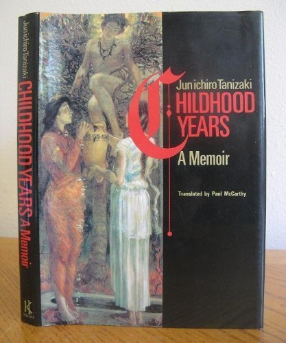 Childhood Years: A Memoir (English and Japanese: Tanizaki, Junichiro