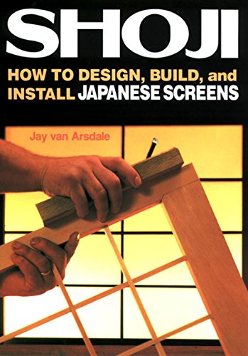 Shoji: How to Design, Build, and Install: Jay Van Arsdale