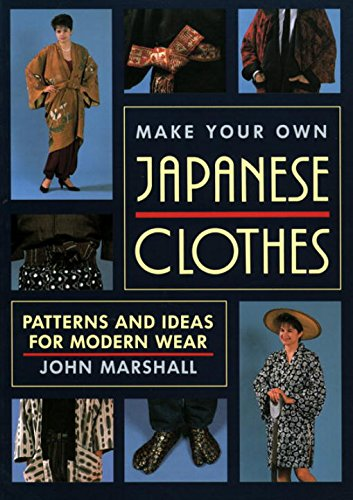 9780870118654: Make Your Own Japanese Clothes: Patterns and Ideas for Modern Wear