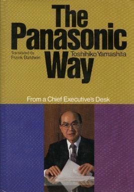 9780870118906: The Panasonic Way: From a Chief Executive's Desk (English and Japanese Edition)