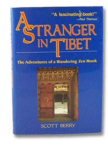 9780870118913: A Stranger in Tibet: The Adventures of a Wandering Zen Monk