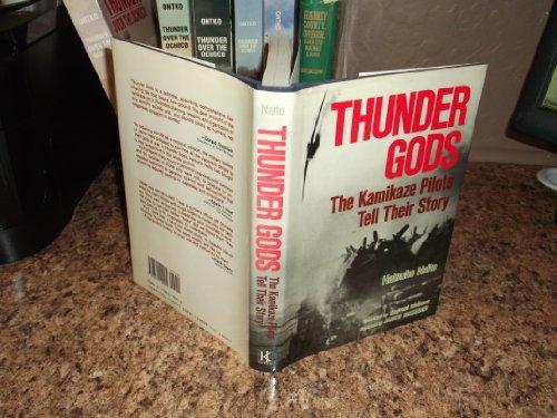 Thunder Gods: The Kamikaze Pilots Tell Their Story: Naito, Hatsuho;Ichikawa, Mayumi