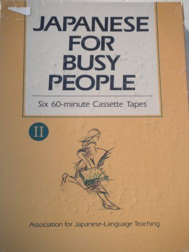 Japanese for Busy People II, Six Cassette: Association for Japanese