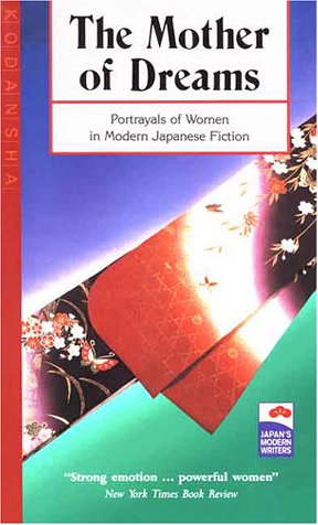 9780870119262: Mother of Dreams and Other Short Stories: Portrayals of Women in Modern Japanese Fiction (Japan's Modern Writers)