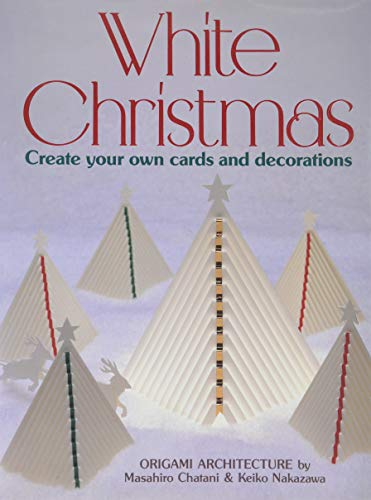 White Christmas: Create Your Own Cards and Decorations (0870119281) by Masahiro Chatani; Keiko Nakazawa
