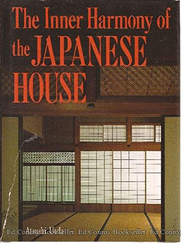 The Inner Harmony of the Japanese House (0870119346) by Atsushi Ueda