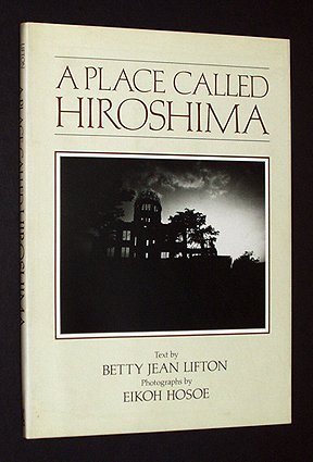 A Place Called Hiroshima: Lifton, Betty Jean