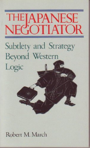 9780870119620: Japanese Negotiator Subtlety and Strategy Beyond Western Logic