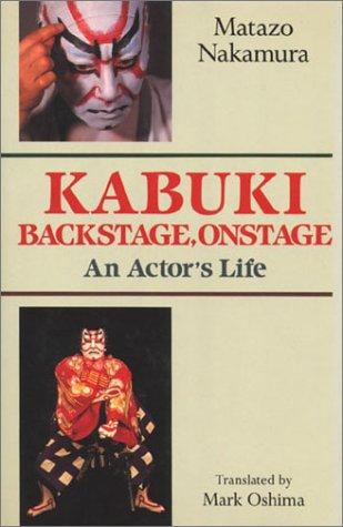 9780870119859: Kabuki-Backstage, Onstage: An Actor's Life