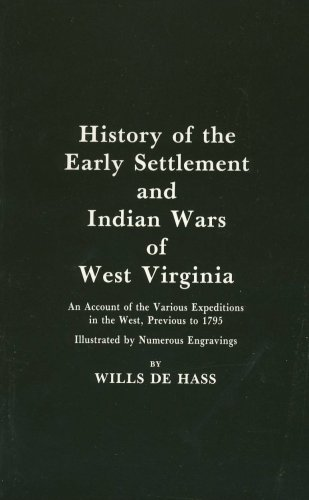 West Virginia History of the Early Settlement: De Hass, Wills