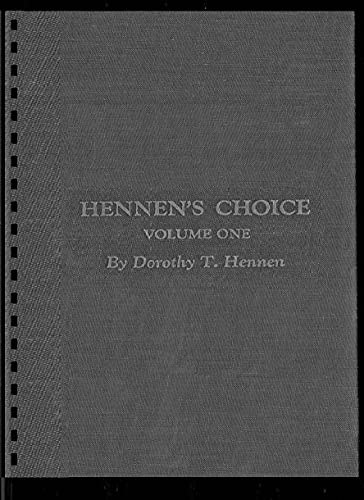 9780870120251: Hennen's Choice: A Compilation of the Descendants of Matthew Hennen (1752-1839), Vol. 1