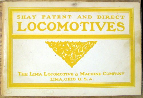 Shay Patent and Direct Locomotives: The Lima Locomotive