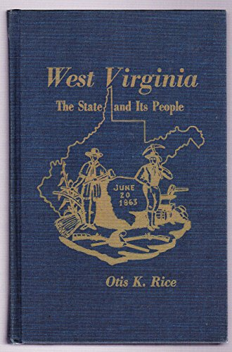 West Virginia: The State and Its People (0870121294) by Otis K. Rice
