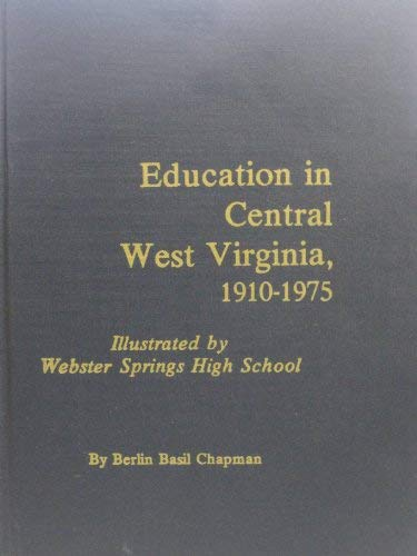 Education in central West Virginia, 1910-1975: Chapman, Berlin Basil