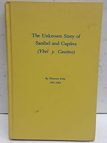 9780870121654: The Unknown Story of Sanibel and Captiva (Ybel y Cautivo)