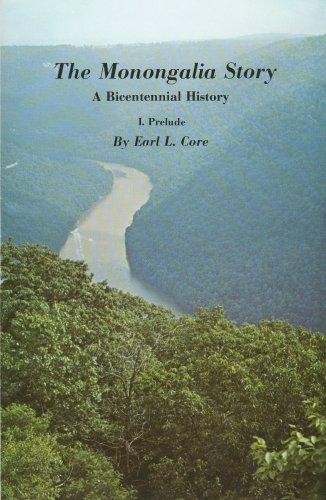 The Monongalia Story, 5 Volumes: Core, Earl L.; Core, Earl