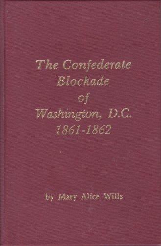 9780870122002: The Confederate blockade of Washington, D.C., 1861-1862
