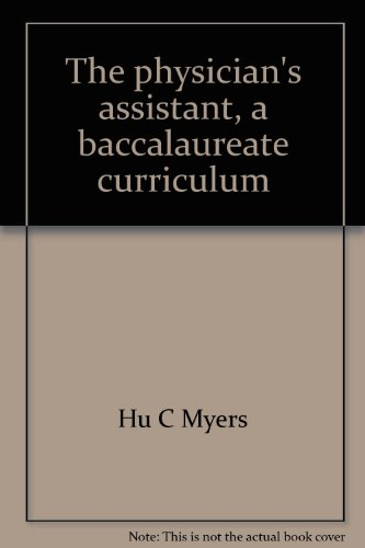 9780870122927: The physician's assistant, a baccalaureate curriculum