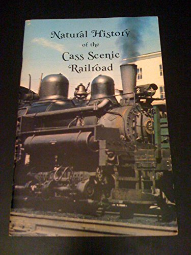 9780870123139: Natural History of the Cass Scenic Railroad