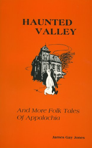 Haunted Valley and More Folk Tales of: James Gay Jones