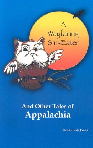 A Wayfaring Sin-Eater and Other Tales of: Jones, James Gay