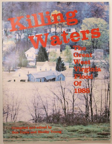 9780870124785: Killing Waters: The Great West Virginia Flood of 1985