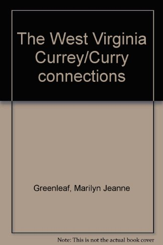 9780870124839: The West Virginia Currey/Curry connections