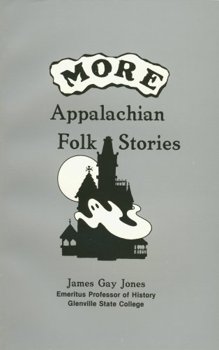 More Appalachian Folk Stories: James Gay Jones