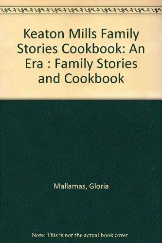 9780870125850: Keaton Mills Family Stories, Cookbook