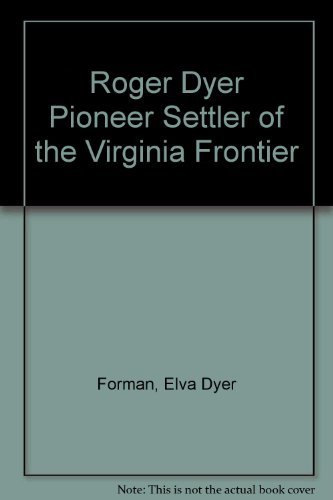 9780870126239: Roger Dyer: Pioneer Settler of the Virginia Frontier