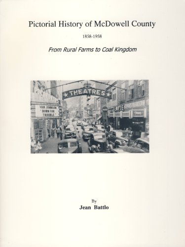 9780870126925: A Pictorial History of McDowell County 1858-1958: From Rural Farms to Coal Kingdom