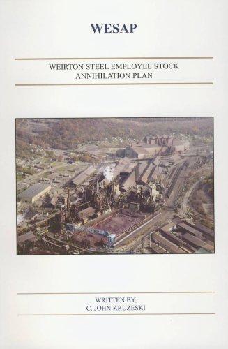 9780870127380: Wesap: Weirton Steel Employee Stock Annihilation Plan: Inside the $900 M Fable of Weirton Steel's ESOP