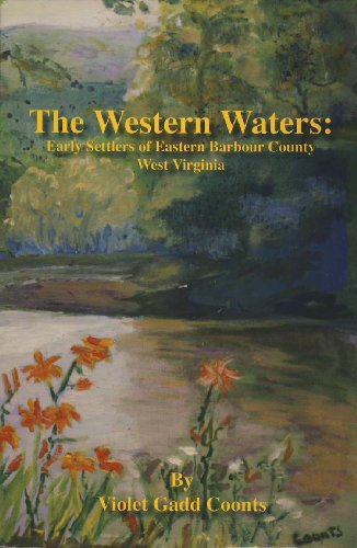 9780870127786: The Western Waters -- Early Settlers of Eastern Barbour County, West Virginia