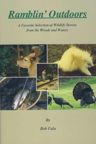 Ramblin' Outdoors -- A Favorite Selection of Wildlife Stories from the Woods and Waters: Bob ...