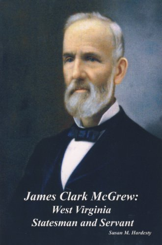 9780870128318: James Clark McGrew: West Virginia Statesman and Servant