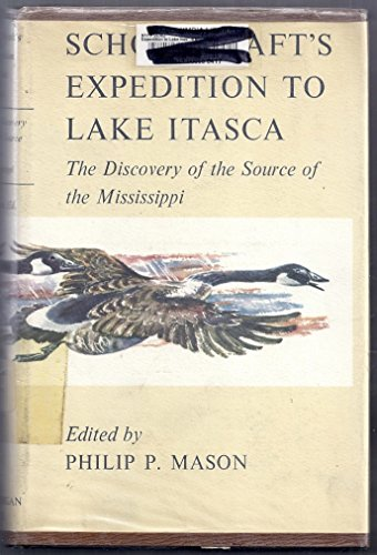 Schoolcraft's Expedition to Lake Itasca: The Discovering