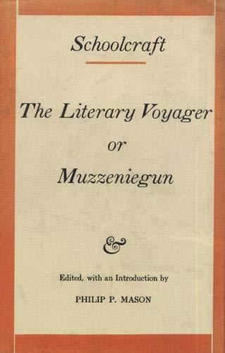 9780870130700: Schoolcraft: The Literary Voyager or Muzzeniegun