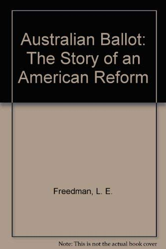 9780870131219: The Australian Ballot: The Story of an American Reform