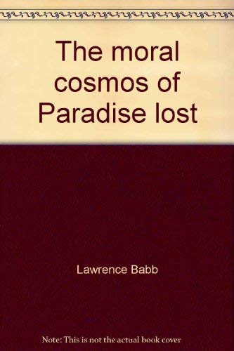 The Moral Cosmos of Paradise Lost: Babb, Lawrence