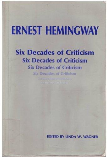 Ernest Hemingway: Six Decades of Criticism: Linda Wagner-Martin (Herausgeber)