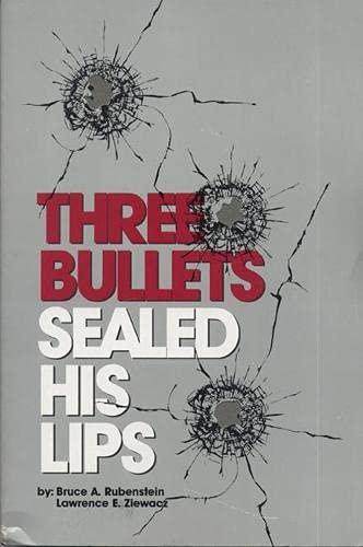 9780870132520: Three Bullets Sealed His Lips