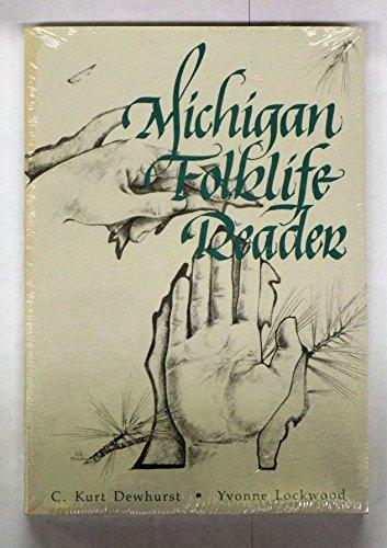 Michigan Folklife Reader: Dewhurst C. Kurt