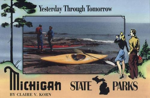 9780870132759: Michigan State Parks: Yesterday Through Tomorrow