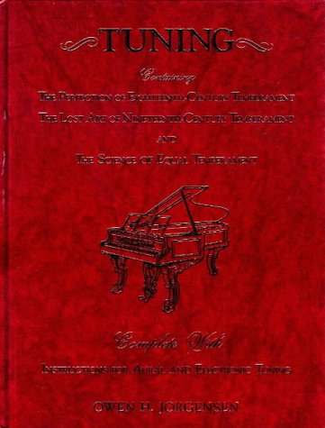 9780870132902: Tuning: Containing the Perfection of Eighteenth-Century Temperament, the Lost Art of Nineteenth-Century Temperment and the Science of Equal Temperme
