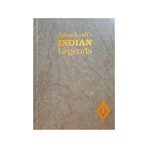 9780870133008: Schoolcraft's Indian Legends from Algic Researches, the Myth of Hiawatha, Oneota, the Red Race in America, and Historical and Statistical Information